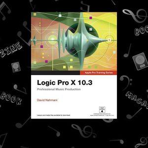 Logic Pro X 10.3 – Apple Pro Training Series کتاب و مجله لاجیک پرو اگر به دنبال یادگیری با روش آموزشی Apple هستید این کتاب میتواند به شما بسیار در آموزش برنامه لاجیک پرو کمک کند و حتی برای کسانی که به دنبال Certificate اپل هستند این کتاب توصیه میشود.